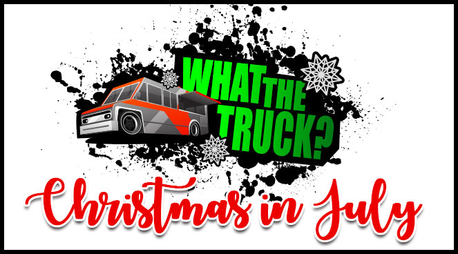 Christmas in July at What the Truck?!